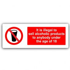 Illegal to Sell Alcoholic Products-Aluminium Metal Sign-Door,Notice,Warning,Age,Shop,Premises,Drink
